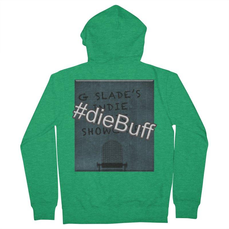 #dieBuff - G Slade's Indie Music Showcase Women's Zip-Up Hoody by G Slade : Official Merchandise