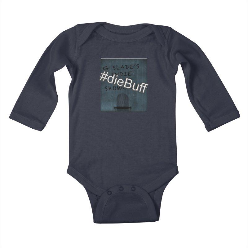 #dieBuff - G Slade's Indie Music Showcase Kids Baby Longsleeve Bodysuit by G Slade : Official Merchandise