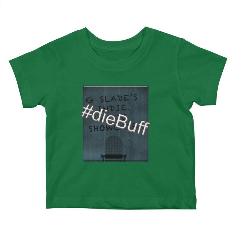 #dieBuff - G Slade's Indie Music Showcase Kids Baby T-Shirt by G Slade : Official Merchandise