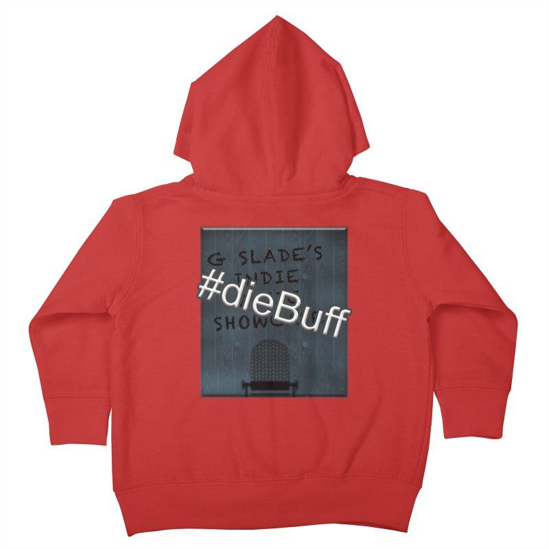 #dieBuff - G Slade's Indie Music Showcase Kids Toddler Zip-Up Hoody by G Slade : Official Merchandise