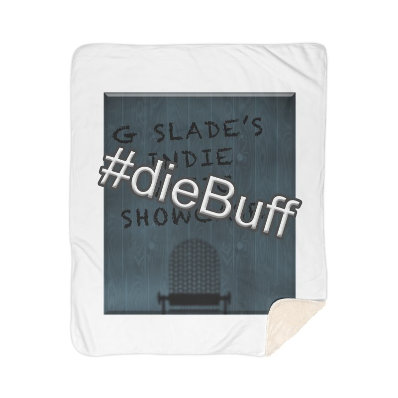 #dieBuff - G Slade's Indie Music Showcase Home Blanket by G Slade : Official Merchandise