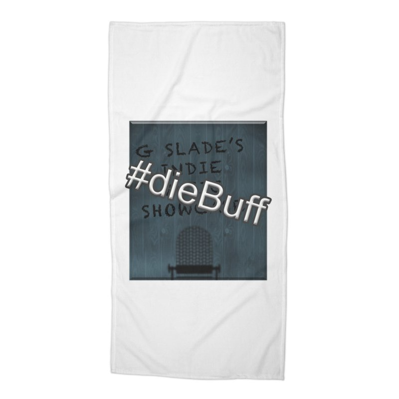 #dieBuff - G Slade's Indie Music Showcase Accessories Beach Towel by G Slade : Official Merchandise