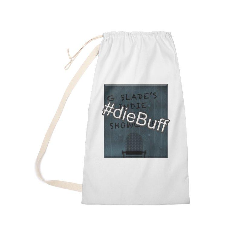 #dieBuff - G Slade's Indie Music Showcase Accessories Bag by G Slade : Official Merchandise