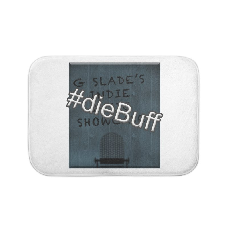 #dieBuff - G Slade's Indie Music Showcase Home Bath Mat by G Slade : Official Merchandise