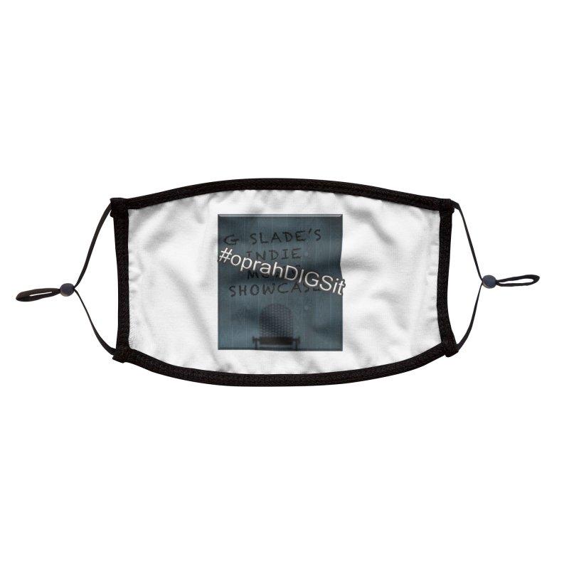#oprahDIGSit - G Slade's IndieMusic Showcase Accessories Face Mask by G Slade : Official Merchandise