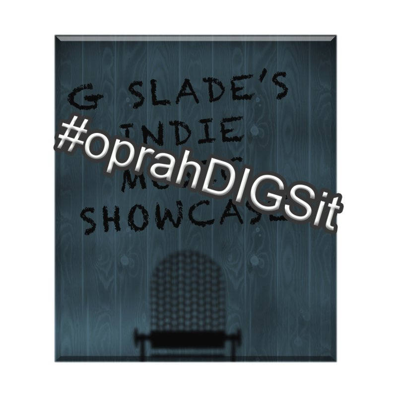 #oprahDIGSit - G Slade's IndieMusic Showcase Accessories Mug by G Slade : Official Merchandise