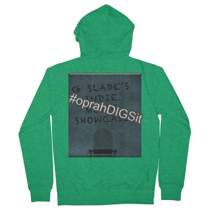 #oprahDIGSit - G Slade's IndieMusic Showcase Women's Zip-Up Hoody by G Slade : Official Merchandise