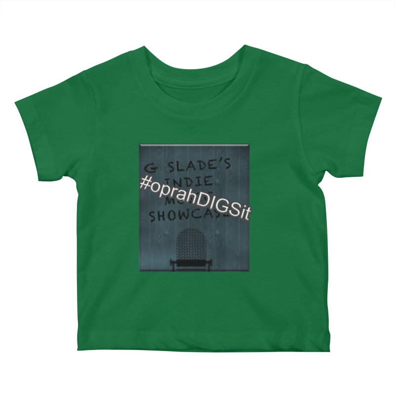 #oprahDIGSit - G Slade's IndieMusic Showcase Kids Baby T-Shirt by G Slade : Official Merchandise