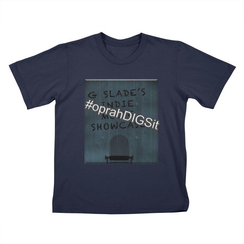 #oprahDIGSit - G Slade's IndieMusic Showcase Kids T-Shirt by G Slade : Official Merchandise