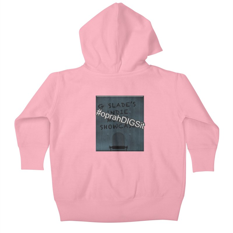 #oprahDIGSit - G Slade's IndieMusic Showcase Kids Baby Zip-Up Hoody by G Slade : Official Merchandise