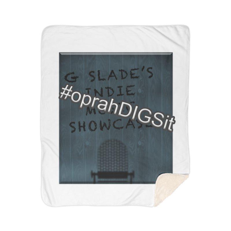 #oprahDIGSit - G Slade's IndieMusic Showcase Home Blanket by G Slade : Official Merchandise