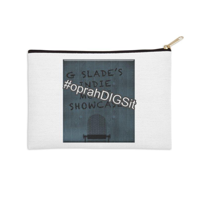 #oprahDIGSit - G Slade's IndieMusic Showcase Accessories Zip Pouch by G Slade : Official Merchandise