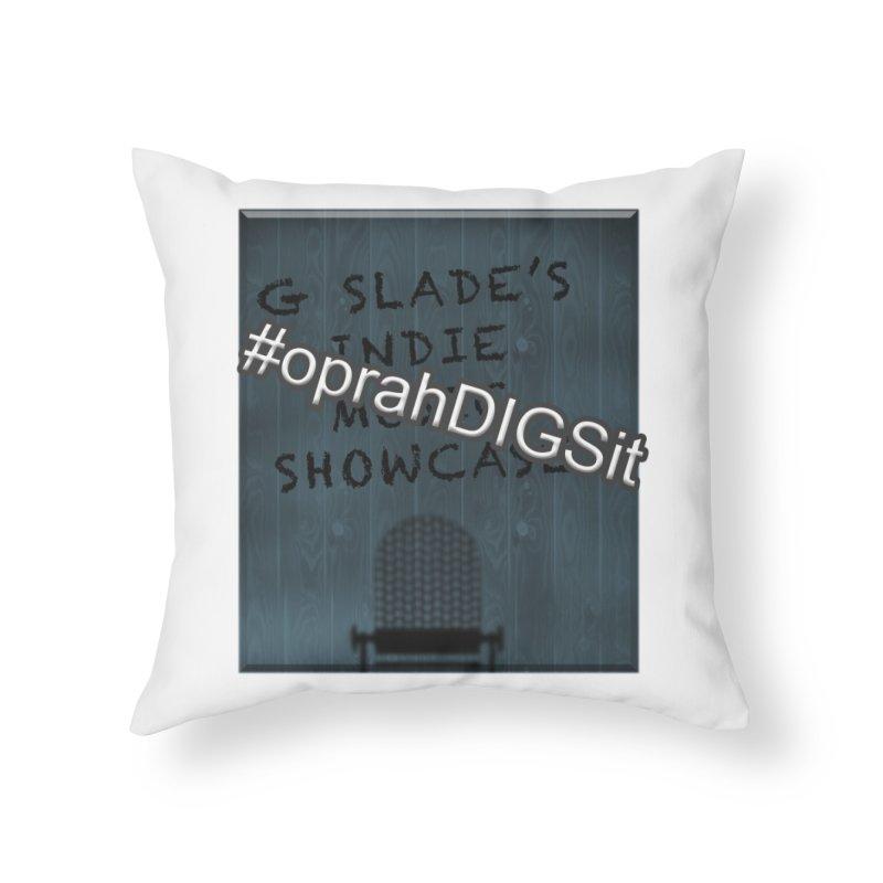 #oprahDIGSit - G Slade's IndieMusic Showcase Home Throw Pillow by G Slade : Official Merchandise