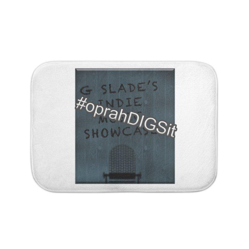 #oprahDIGSit - G Slade's IndieMusic Showcase Home Bath Mat by G Slade : Official Merchandise