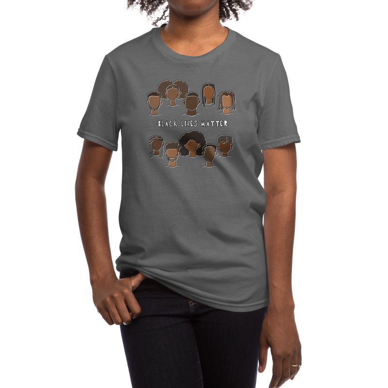 black lives matter. Women's T-Shirt by gubsly's Artist Shop