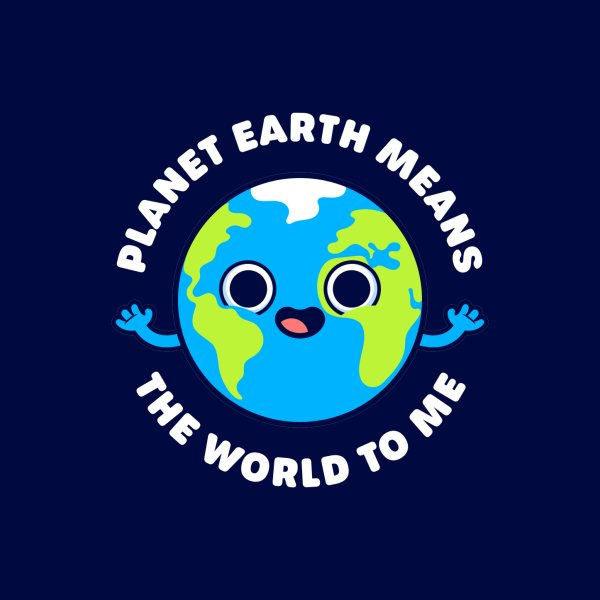 image for Planet Earth Means the World to Me - Cute Planet Pun