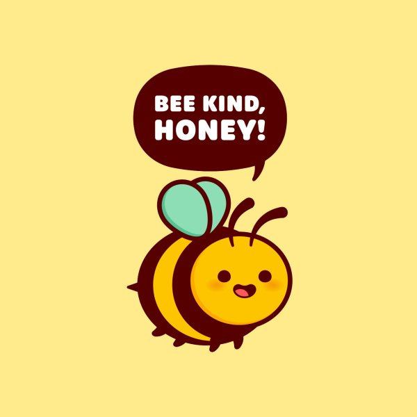 image for Bee Kind, Honey - Cute Bee Pun