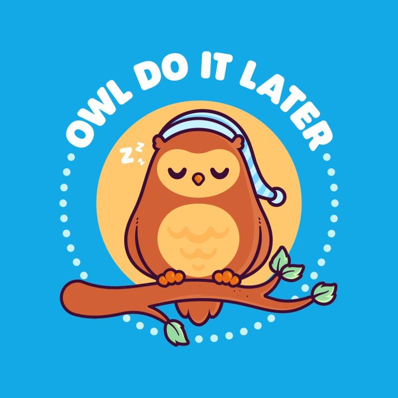 Owl Do It Later - Cute Owl Pun Men's T-Shirt by Gudland Design