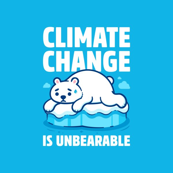 Design for Climate Change is Unbearable - Polar Bear Pun