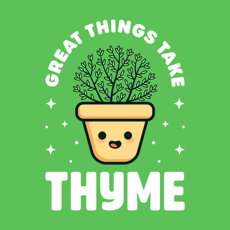 Great Things Take Thyme - Cute Plant Pun Men's T-Shirt by Gudland Design