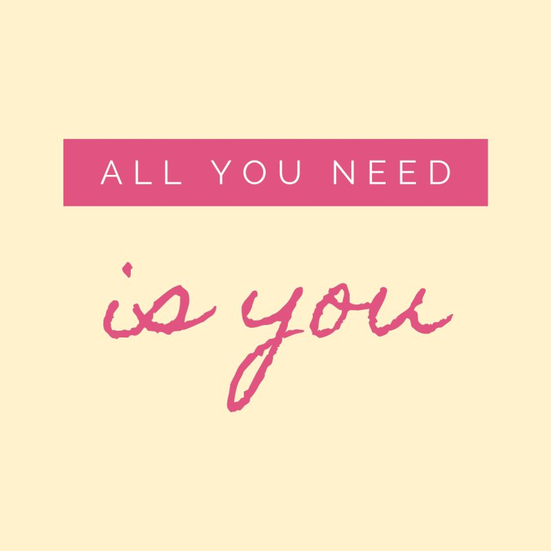 all you need is you Men's T-Shirt by gulayfather's Artist Shop