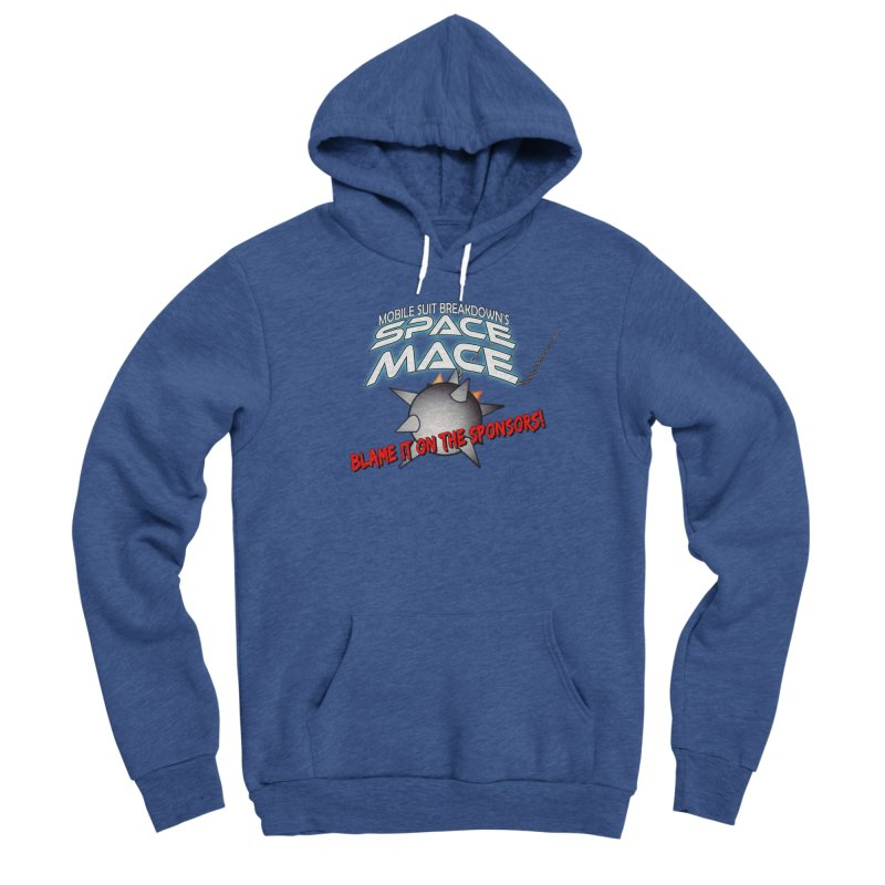 Mighty Space Mace Men's Sponge Fleece Pullover Hoody by Mobile Suit Breakdown's Shop