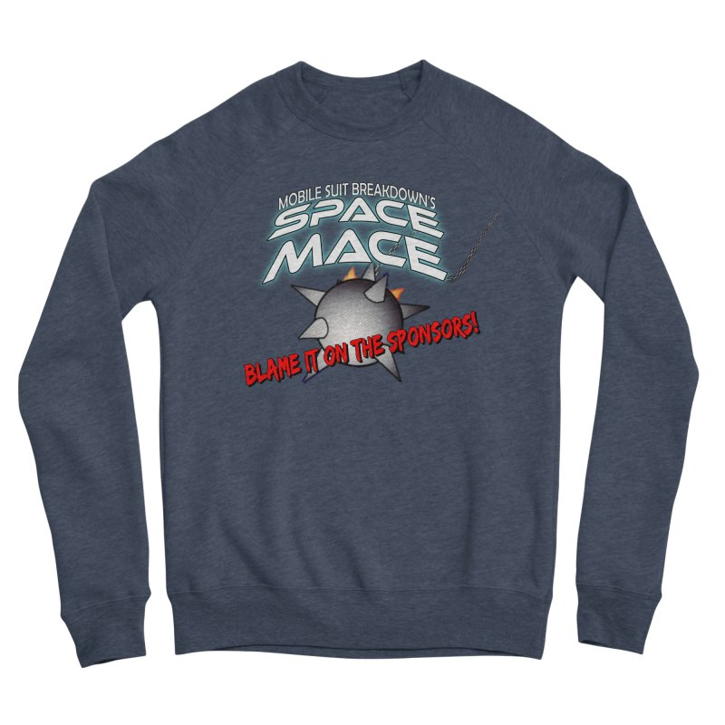 Mighty Space Mace Women's Sponge Fleece Sweatshirt by Mobile Suit Breakdown's Shop