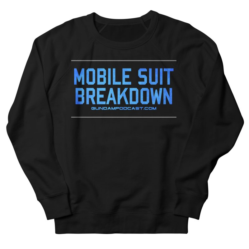 Mobile Suit Breakdown Women's French Terry Sweatshirt by Mobile Suit Breakdown's Shop