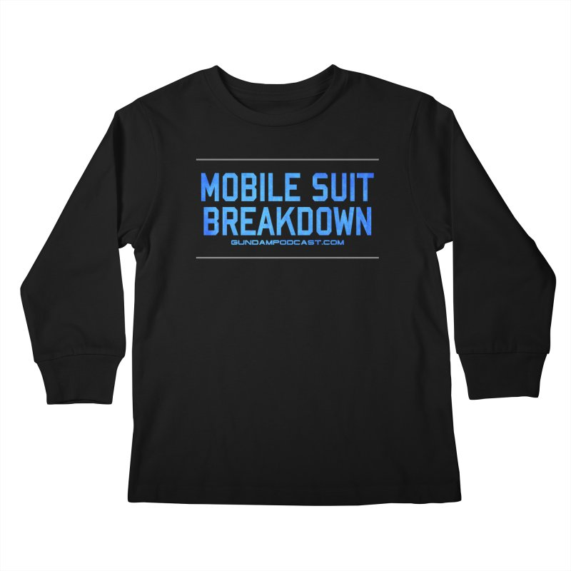Mobile Suit Breakdown Kids Longsleeve T-Shirt by Mobile Suit Breakdown's Shop