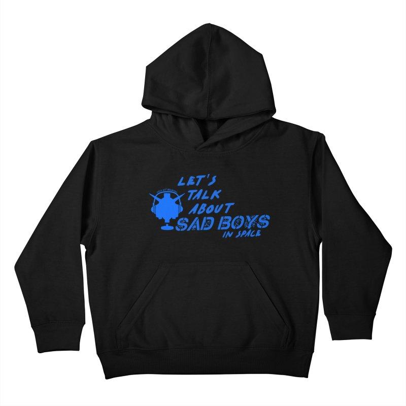 Sad Bois Blue Kids Pullover Hoody by Mobile Suit Breakdown's Shop