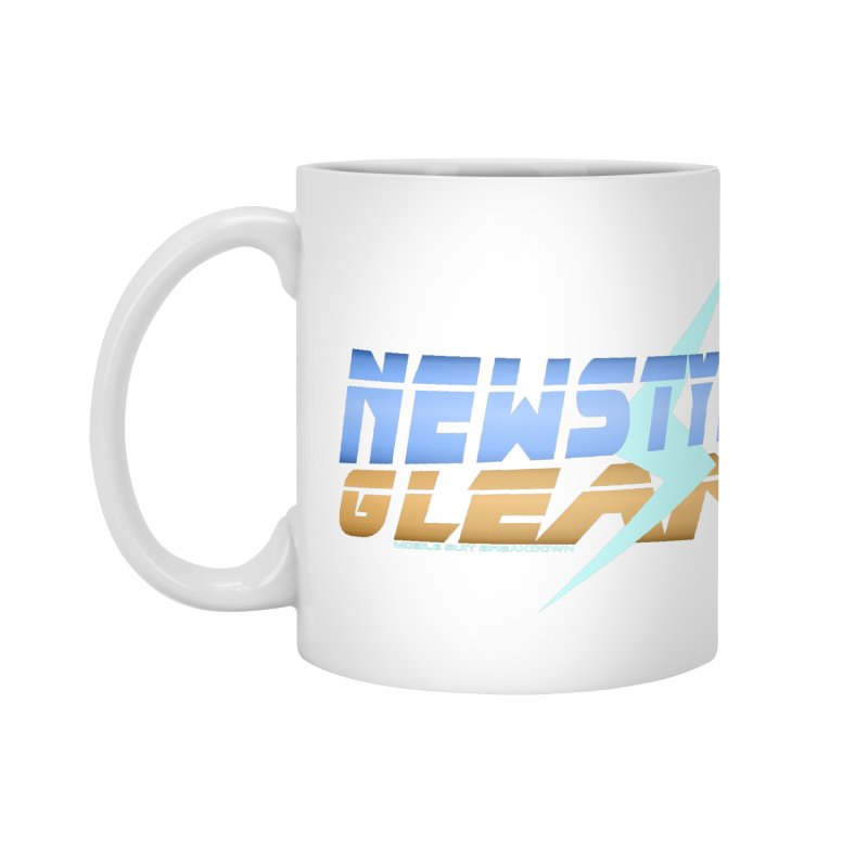 Newstyle Gleam! Accessories Mug by Mobile Suit Breakdown's Shop