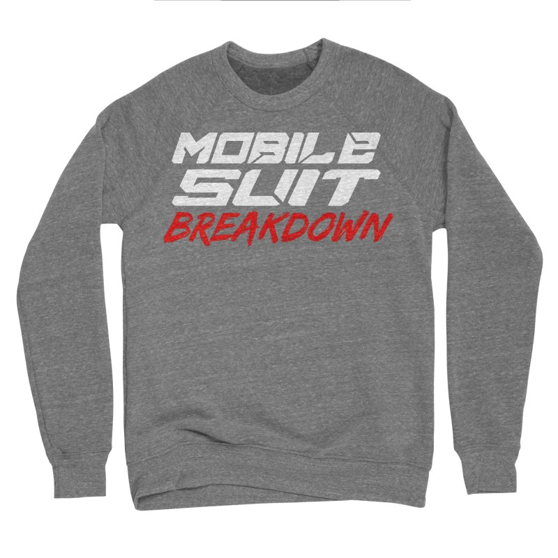 """Mobile Suit Breakdown"" Men's Sweatshirt by Mobile Suit Breakdown's Shop"