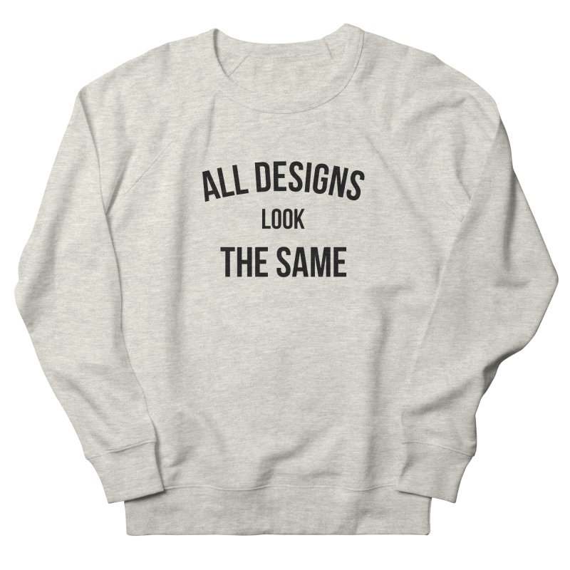 All Designs Men's Sweatshirt by The Haus of Gunnarolla