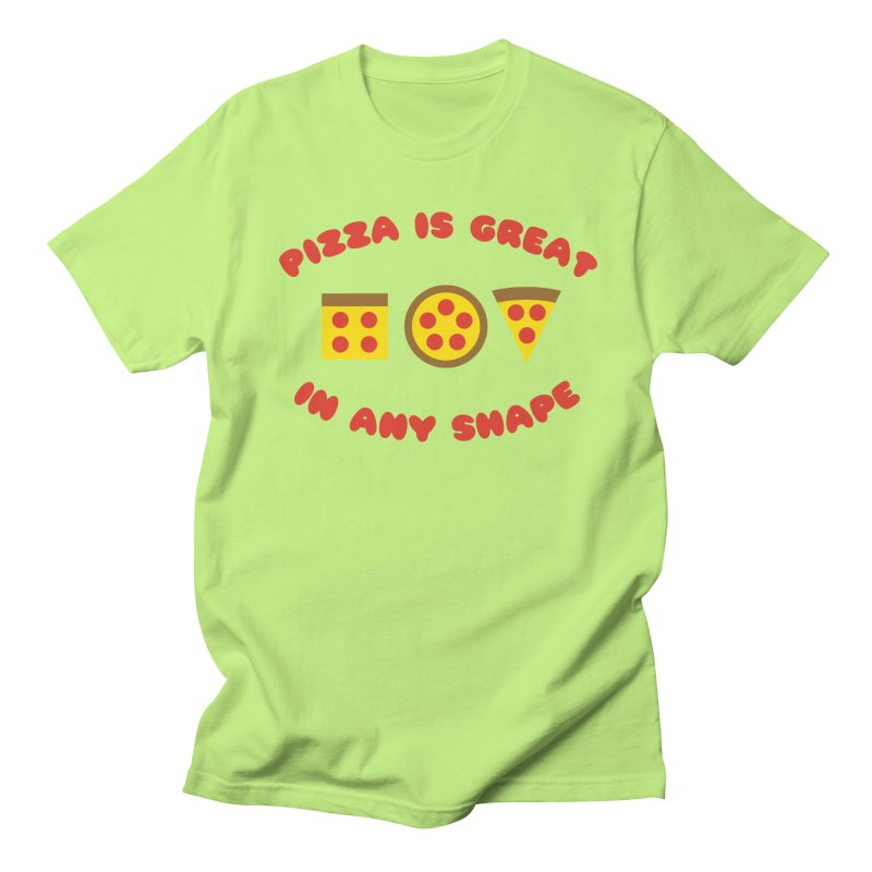 Pizza Is Great In Any Shape Men's T-Shirt by The Haus of Gunnarolla