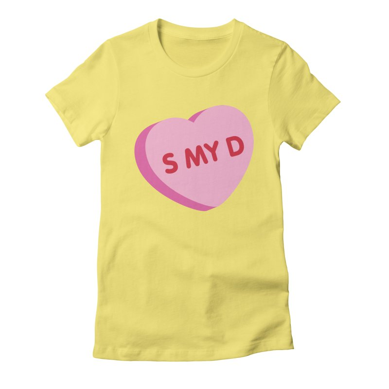 S MY D Women's Fitted T-Shirt by The Haus of Gunnarolla