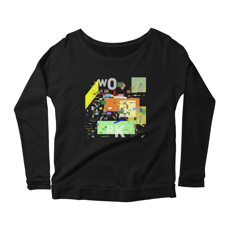work Women's Longsleeve Scoopneck  by gupikus's Artist Shop
