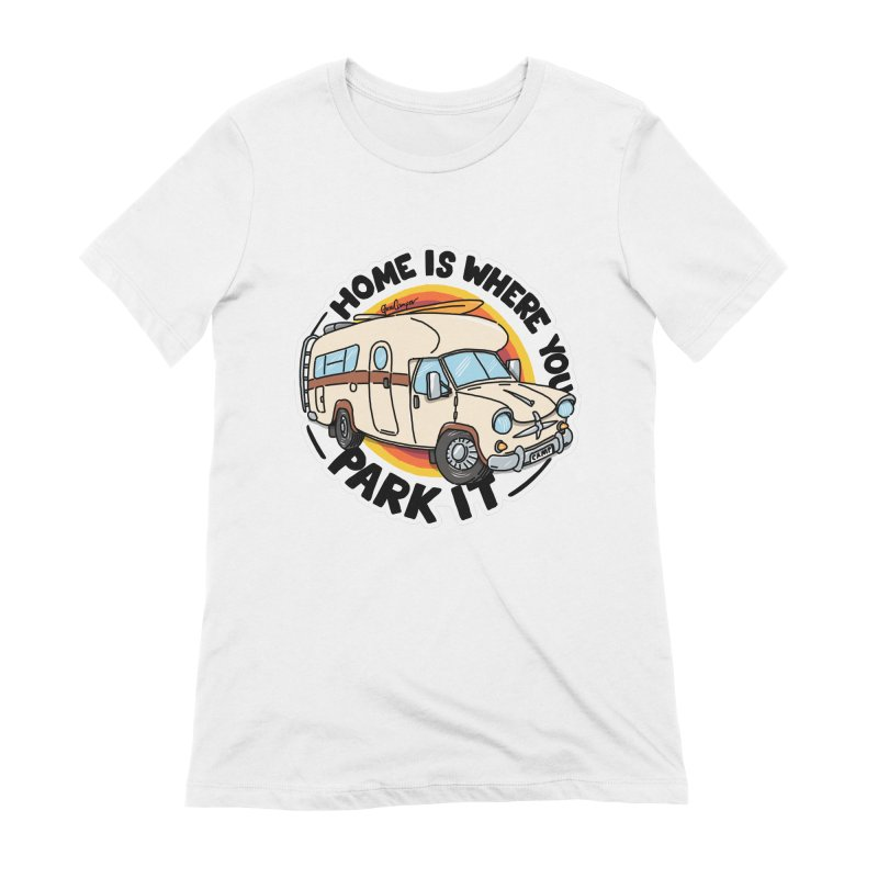 Home is Where You Park It Women's Extra Soft T-Shirt by Illustrated GuruCamper