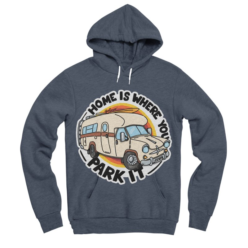 Home is Where You Park It Women's Sponge Fleece Pullover Hoody by Illustrated GuruCamper