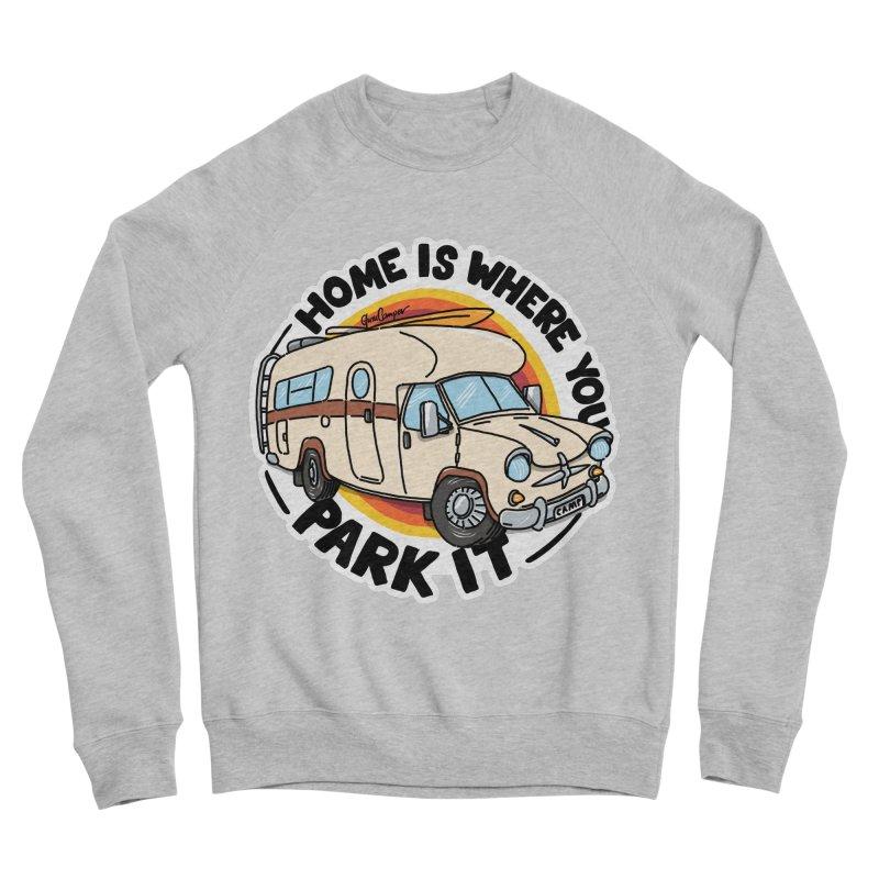 Home is Where You Park It Women's Sponge Fleece Sweatshirt by Illustrated GuruCamper