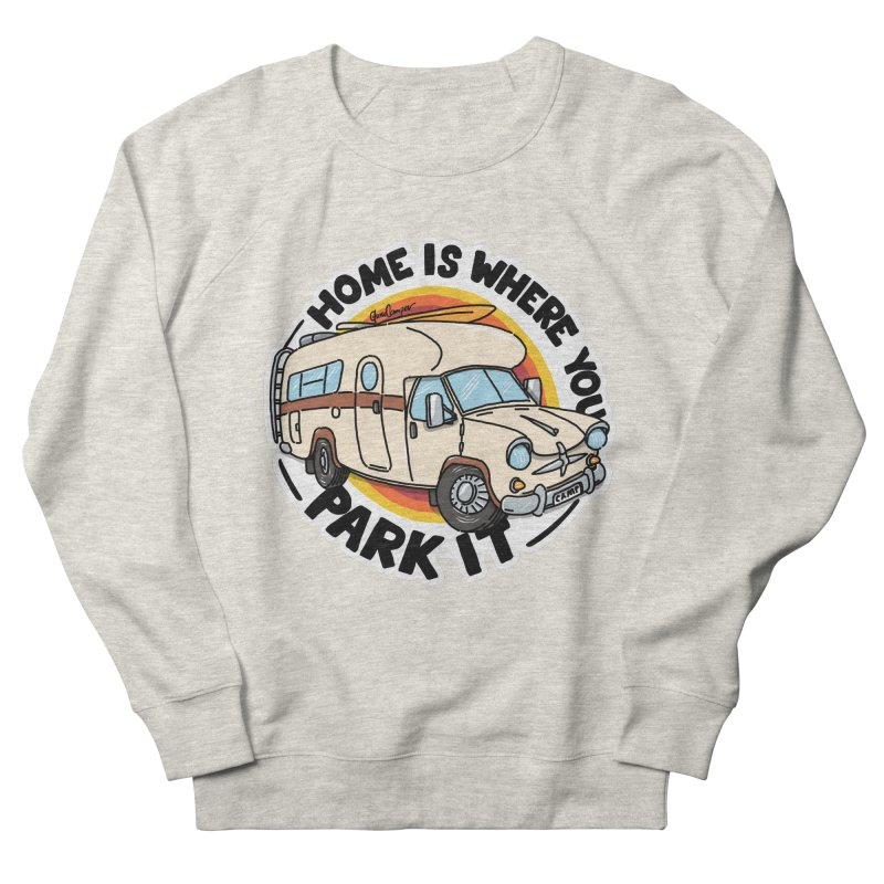 Home is Where You Park It Women's Sweatshirt by Illustrated GuruCamper
