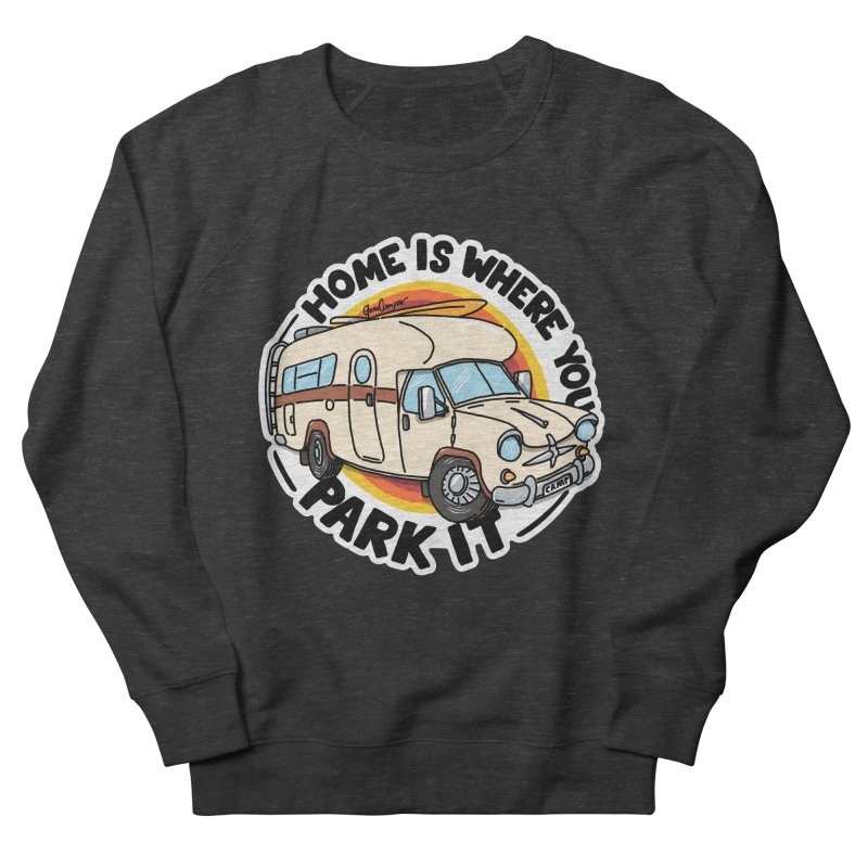 Home is Where You Park It Men's French Terry Sweatshirt by Illustrated GuruCamper
