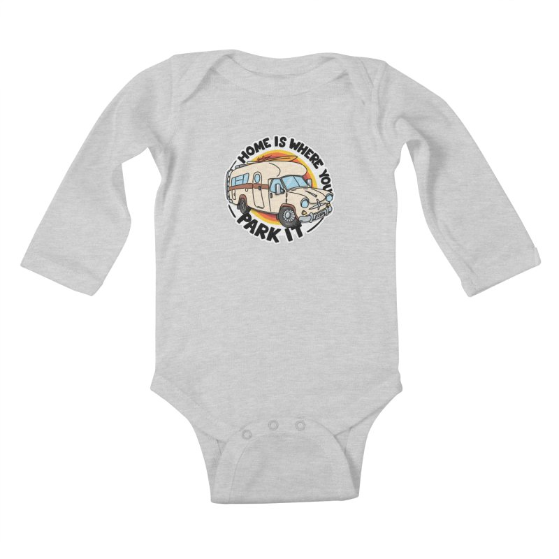 Home is Where You Park It Kids Baby Longsleeve Bodysuit by Illustrated GuruCamper