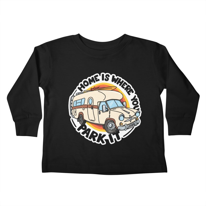 Home is Where You Park It Kids Toddler Longsleeve T-Shirt by Illustrated GuruCamper