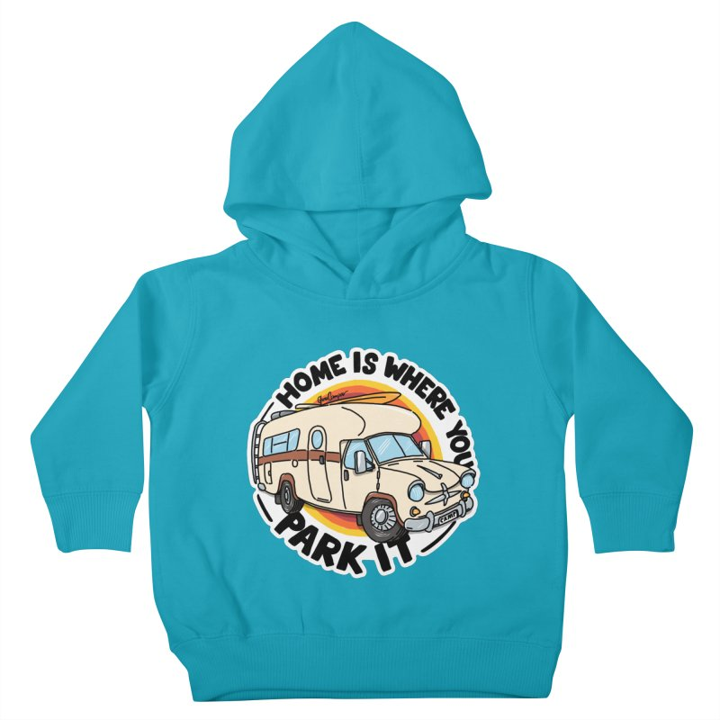 Home is Where You Park It Kids Toddler Pullover Hoody by Illustrated GuruCamper