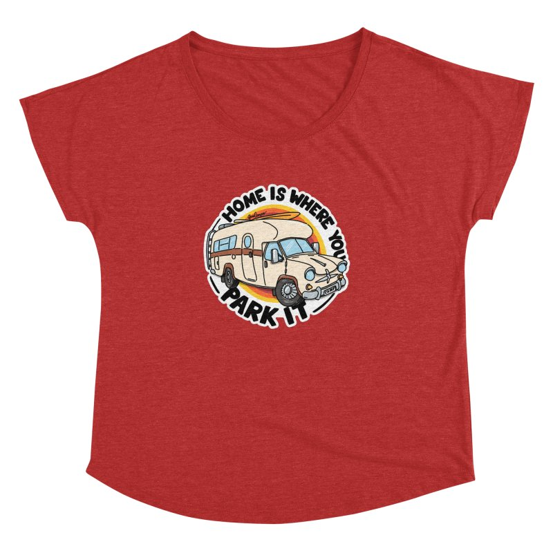 Home is Where You Park It Women's Dolman Scoop Neck by Illustrated GuruCamper
