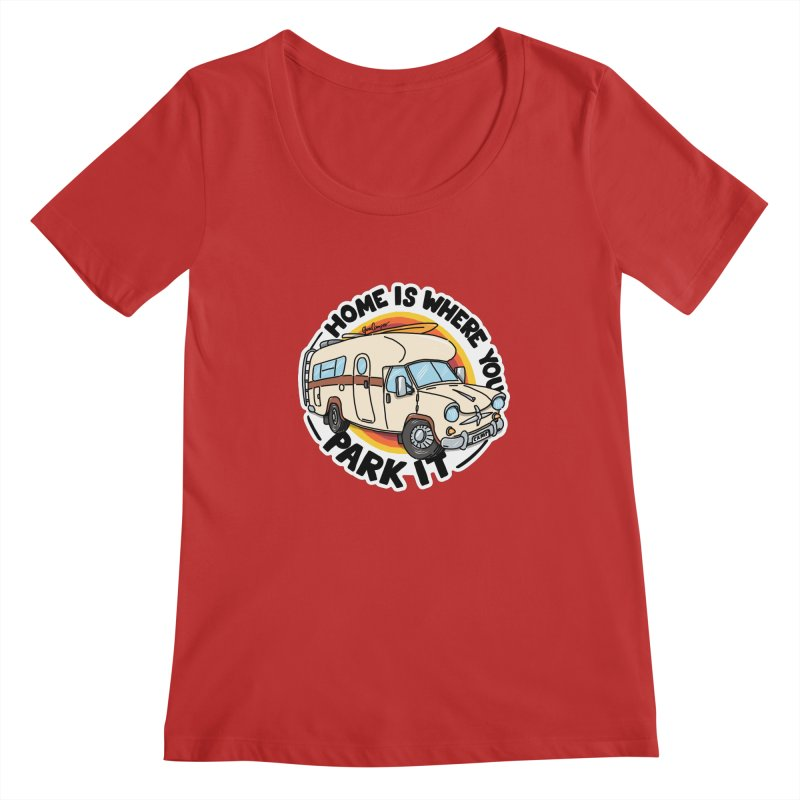 Home is Where You Park It Women's Regular Scoop Neck by Illustrated GuruCamper