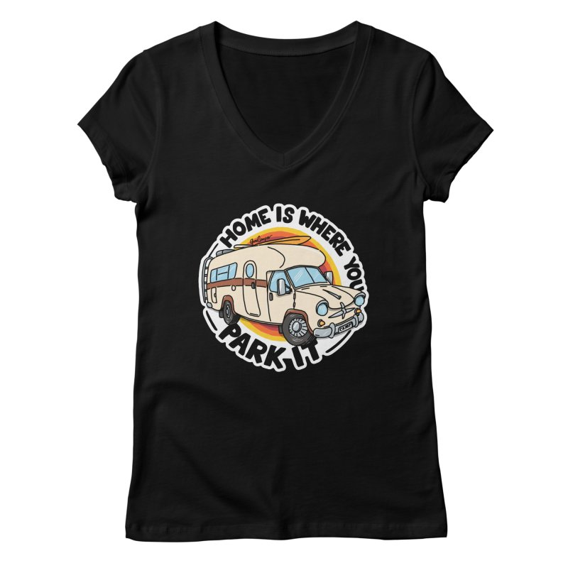 Home is Where You Park It Women's V-Neck by Illustrated GuruCamper