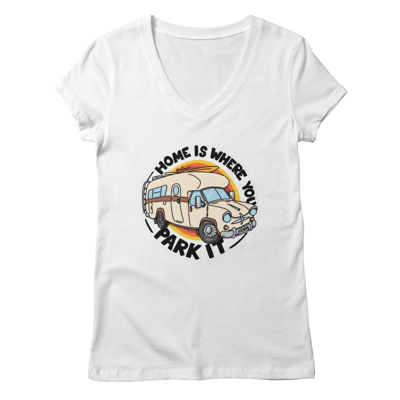 Home is Where You Park It Women's Regular V-Neck by Illustrated GuruCamper