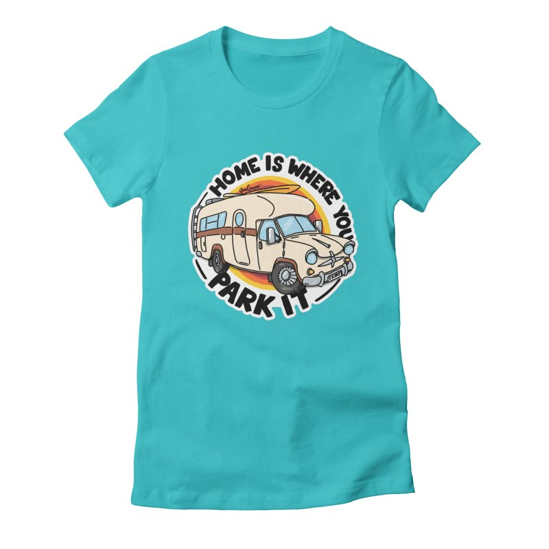 Home is Where You Park It Women's T-Shirt by Illustrated GuruCamper