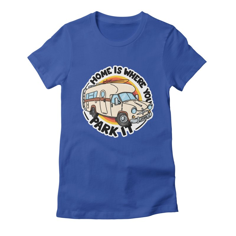 Home is Where You Park It Women's Fitted T-Shirt by Illustrated GuruCamper